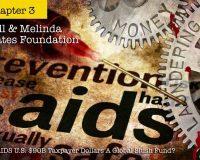 Is AIDS US $90B Taxpayer Dollars A Global Slush Fund? Chpt 3: Bill & Melinda Gates Foundation