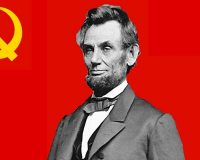America's Hijacker, Abraham Lincoln:  How Marxism Began To Change The US