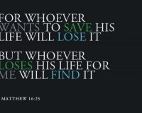 Whosoever Shall Save His Life Will Lose It