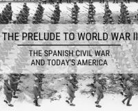 The Prelude to World War II: The Spanish Civil War & Today's America