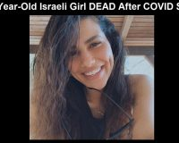 Another Experimental Pfizer COVID Injection Death:  22-Year-Old Israeli Woman Dead Following Her Shot